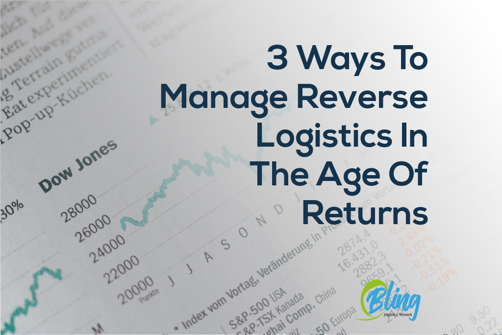 3 Ways To Manage Reverse Logistics In The Age Of Returns 2